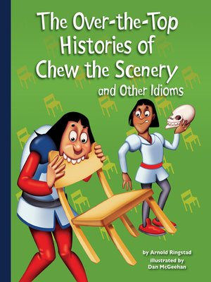 cover image of The Over-the-Top Histories of Chew the Scenery and Other Idioms